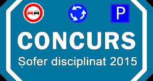 """Numărul participanţilor la concursul """"Șofer disciplinat 2015"""" , în creştere"""