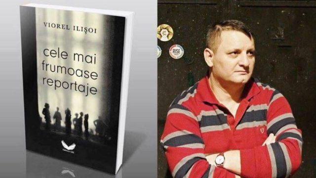 """Jurnalistul român Viorel Ilișoi lansează """"Cele mai frumoase reportaje"""" la Chișinău"""
