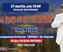 """""""La frați nu se pun hotare"""" – concert grandios la București, de Ziua Unirii Basarabiei cu România"""