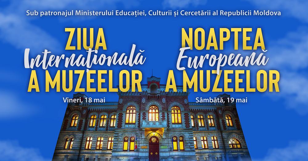 Programul activităților dedicate Zilei Internaționale a Muzeelor și Nopții Europene a Muzeelor