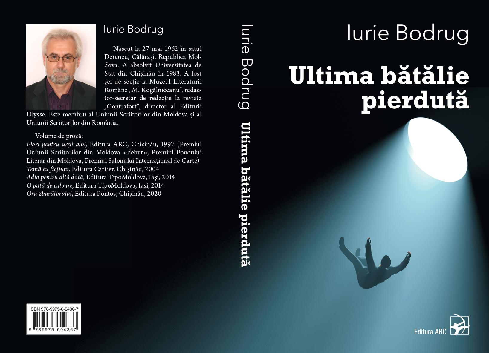 """Prozatorul Iurie Bodrug a editat romanul """"Ultima bătălie pierdută"""""""