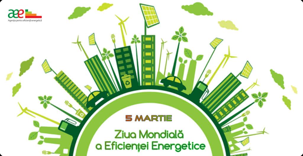 5 martie – Ziua Mondială a Eficienței Energetice